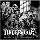 UNDERSAVE - Now Submit Your Flesh To The Masters...